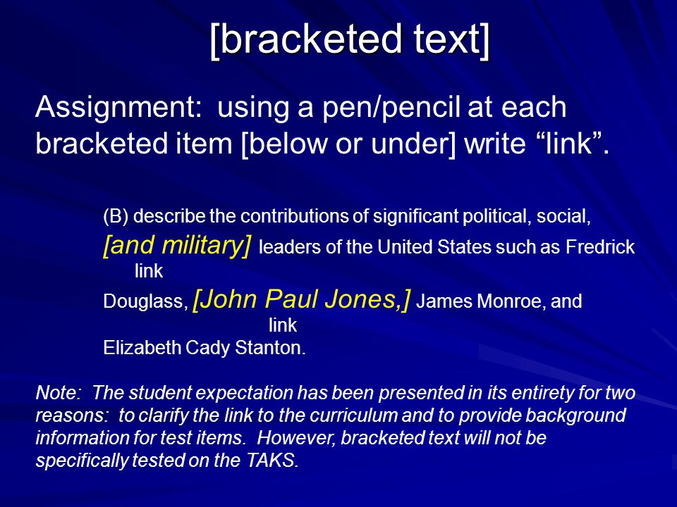 [bracketed text] Assignment: using a pen/pencil at each bracketed item [below or under] write link .
